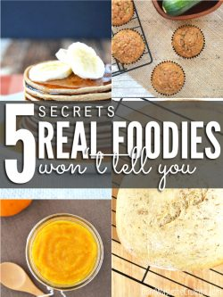 5 Secrets Real Foodies Won't Tell You
