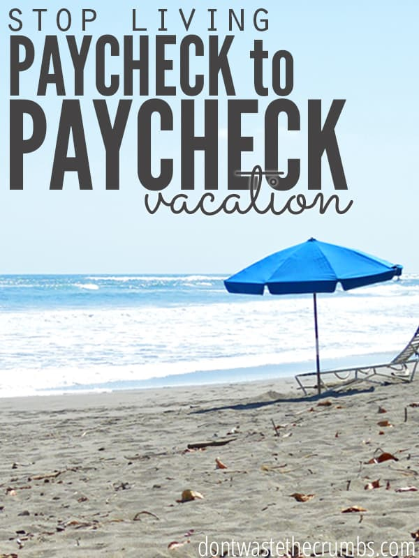 Stop living paycheck to paycheck! Evaluate vacations and make sure you're doing them for the right reasons, which means NOT caving into social pressure! Use a better thought-process and enjoy your vacations without going broke! Great budget tips from real people who made it work! :: DontWastetheCrumbs.com