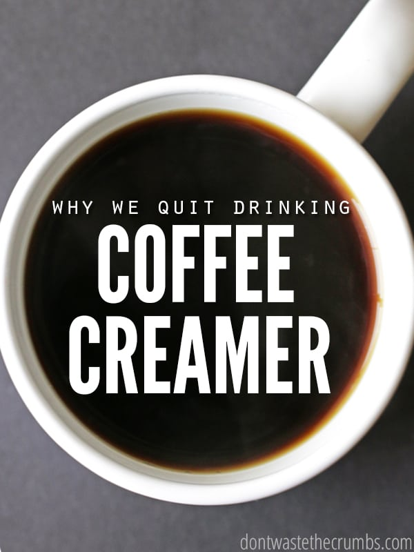 How about a spoonful of liquid plastic with your coffee? I didn't think so :) Learn why we quit drinking coffee creamer in our morning coffee and the harmful ingredients hidden! ::Dontwastethecrumbs.com
