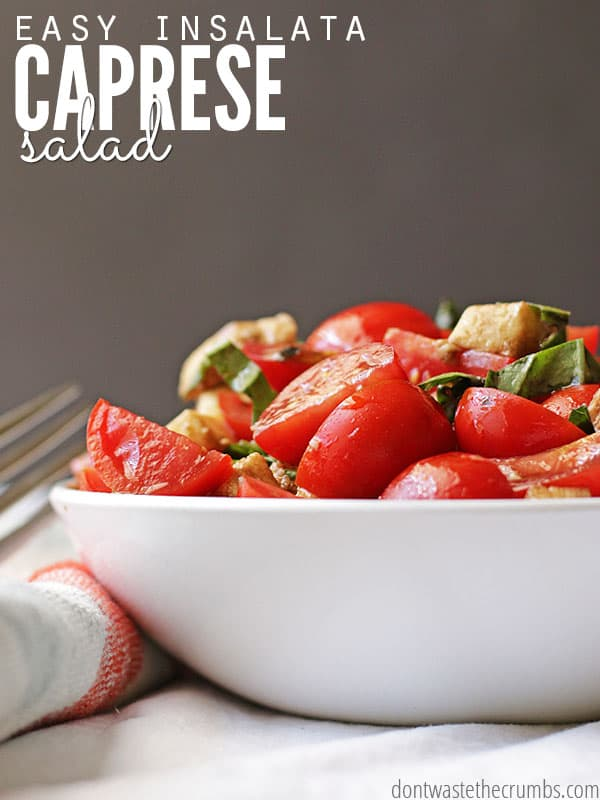 Easy Insalata Caprese Salad, plus 4 different variations on this wonderful dish, including stacks, flat bread and soup! Easy and simple recipe for you! :: DontWastetheCrumbs.com