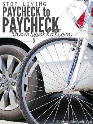Stop Living Paycheck to Paycheck: Transportation
