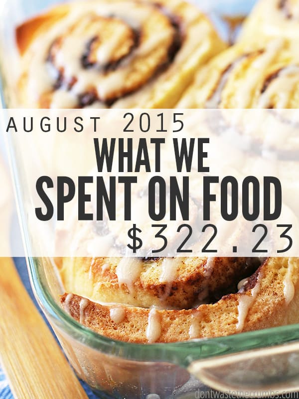 Food prices in central California and what a family of four spent on groceries for August 2015. Think you spend too much on groceries? These guys spend only $330 each month - and it's clean eating, real food. No junk allowed! :: DontWastetheCrumbs.com