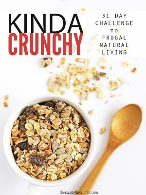 Kinda Crunchy – 31 Day Challenge to Frugal Natural Living
