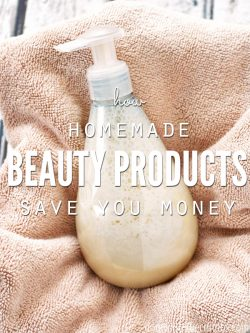 How Homemade Beauty Products Save You Money