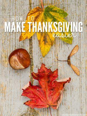How to Make Thanksgiving Easier