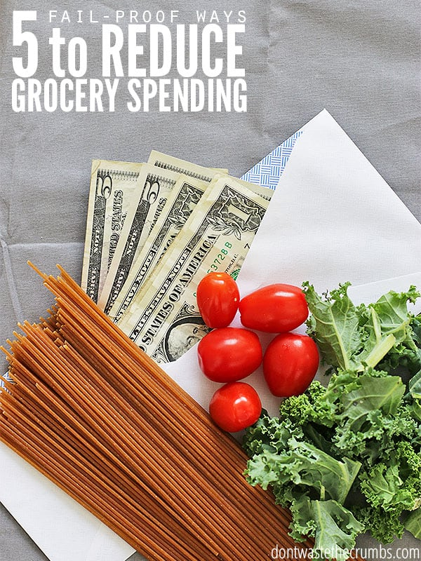 These 5 fail-proof ways to reduce grocery spending are proven methods that work over and over again - you just have to be willing to do them and you're guaranteed to save money on food! I've been using these myself and our grocery bill is the lowest it's ever been! :: DontWastetheCrumbs.com