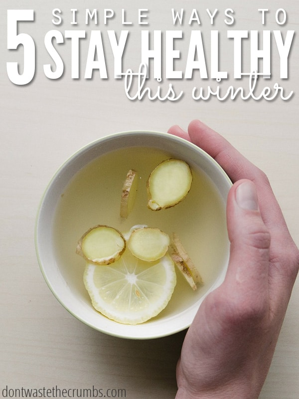 Easy ways to stay healthy this winter, from what foods to eat to what natural remedies to use. Practical tips from moms who have successfully kept winter colds away and kept their families healthy during the winter! :: DontWastetheCrumbs.com