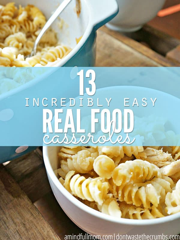 Cold months means comfort food, and these 13 easy real food casserole are perfect. Healthy meals that are easy to make, includes chicken, beef and meatless options, and some can be made in the slow cooker! :: DontWastetheCrumbs.com