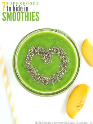 7 Superfoods to Hide in Smoothies