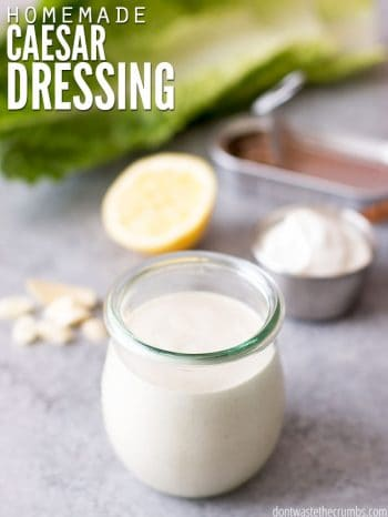 Authentic Caesar salad dressing recipe that uses healthy ingredients and is so easy to make! This traditional dressing is great on salads, wraps, & more! :: DontWastetheCrumbs.com