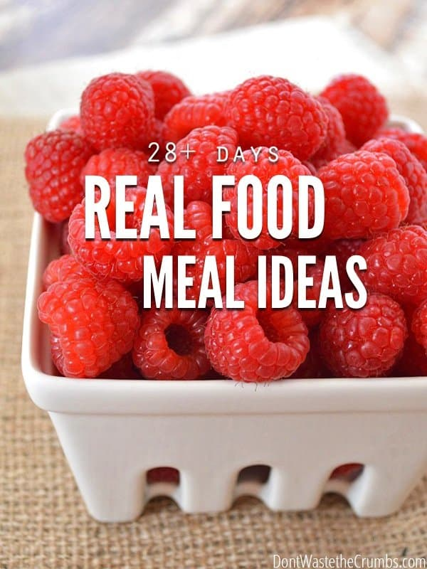 Feed your family healthy food this month without going over budget. Use these real food meal ideas to get good food on the table. :: DontWastetheCrumbs.com