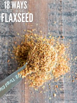 "Measuring spoon with ground flaxseed with text overlay, ""18 Ways to Use Flaxseed""."