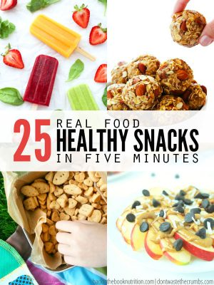 25+ Real Food Snacks Ready in 5 Minutes or Less