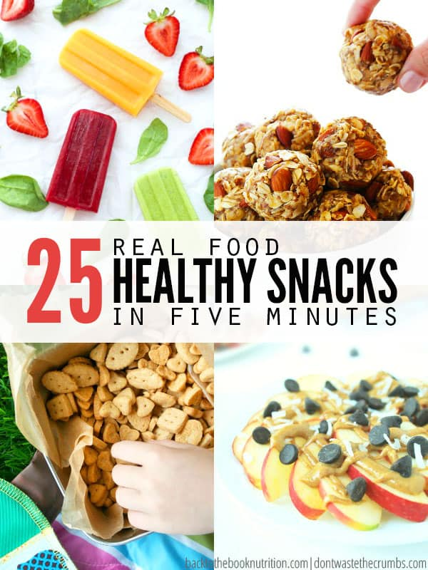 Great ideas for real food snacks that don't take a lot of time to prepare! If you have 5 minutes, you can serve healthy snacks that won't break the budget. :: DontWastetheCrumbs.com
