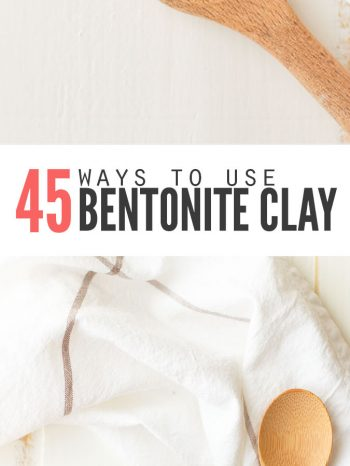 """Two images of a bowl of bentonite clay and a wooden spoon. Text overlay says, """"45 Ways to Use Bentonite Clay""""."""