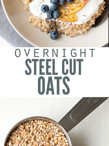 """Two images, the first with a bowl of oatmeal topped with blueberries, sliced peaches and yogurt. The second image is of two measuring cups, one filled with steel cut oats, the other rolled oats. Text overlay says """"Overnight Steel Cut Oats""""."""