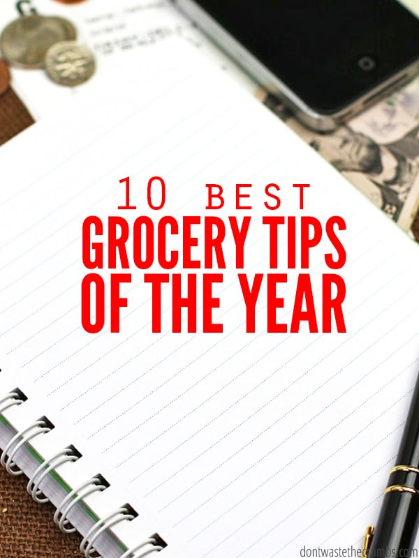 A compilation of my best grocery tips after eating real food on a budget for several years. Tried and true, these ideas will definitely help you save money! :: DontWastetheCrumbs.com