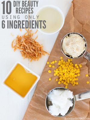 10 DIY Beauty Products from 6 Ingredients