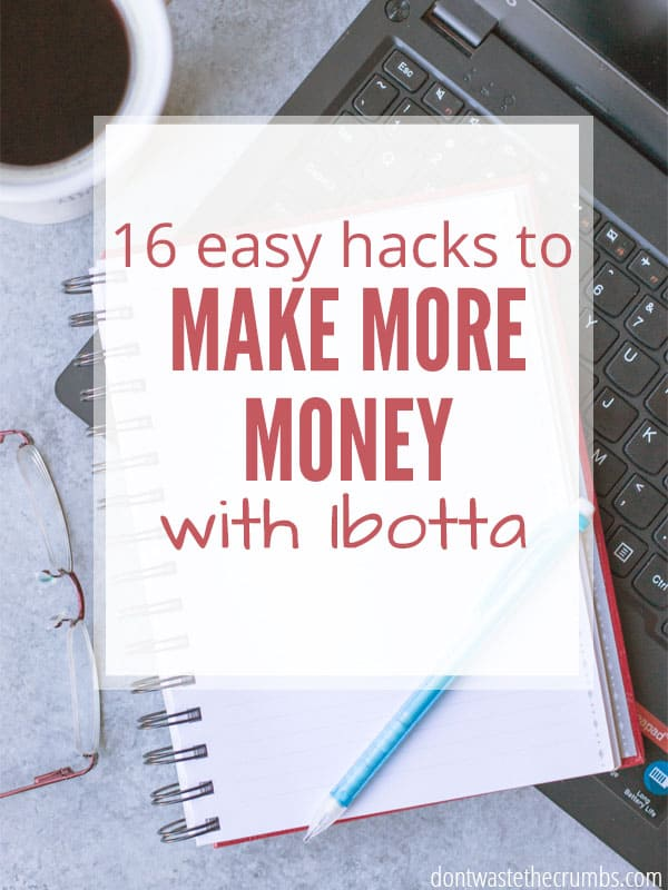 Ibotta is great for saving money, but these easy hacks let me MAKE money with Ibotta too! I love that I can work smarter, spend less and save more every time I shop! :: DontWastetheCrumbs.com