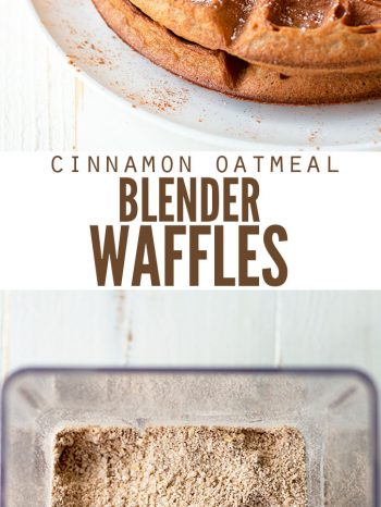 """Two images, the first is a stack of cinnamon waffles topped with powdered sugar and sliced strawberries. The second is a blender full of ingredients for the waffles. Text overlay says, """"Cinnamon Oatmeal Blender Waffles""""."""