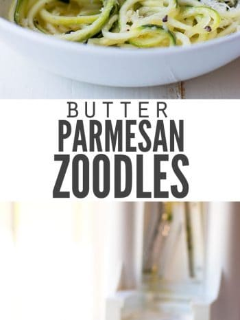 "Two images, the first with a bowl filled with zucchini noodles topped with parmesan cheese, the second image is of a zoodler and a pile of zoodles. Text overlay, ""Butter Parmesan Zoodles"""