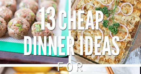 13 Cheap Dinner Ideas for Hosting Company on a Budget