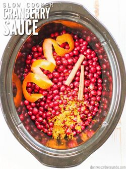 Basic slow cooker cranberry sauce recipe with fresh cranberries & oranges - no sugar! Use cinnamon, vanilla and/or bourbon to make it unique & gourmet.