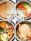 Four overview images of Instant Pots; one with Garbanzo beans, one with colorful vegetables, one with table vegetable scraps and one with a whole chicken fryer. Text overlay 14 Common Instant Pot Mistakes (And How to Fix Them).