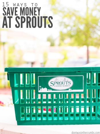 Green Sprouts Farmers Market basket sitting outside with trees in the background. Text overlay 15 Ways to Save Money at Sprouts.