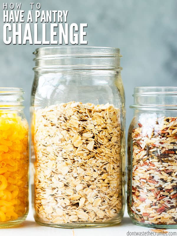 Three Mason Jars. One filled with Macaroni shells, one with raw oats and one with colorful rice mix. Text overlay How to Have a Pantry Challenge.
