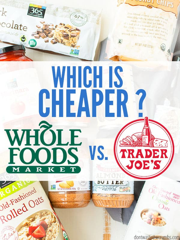 If you want to know which is cheaper, Trader Joe's or Whole Foods, here's your answer. Get the best prices and quality on healthy, organic and vegan foods. :: DontWastetheCrumbs.com