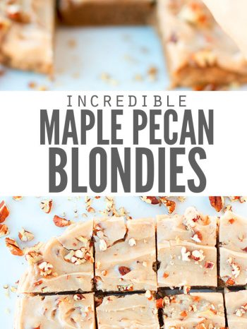 "Maple pecan blondie Pinterest pin with close up of a blondie in a hand, and an overhead shot of the blondies cut into squares with text overlay ""Incredible Maple Pecan Blondies""."