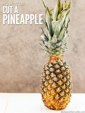 How to cut a FRESH pineapple is super easy! And it doesn't take long. A fresh pineapple in your recipes is always better than canned. : : DontWasteTheCrumbs.com