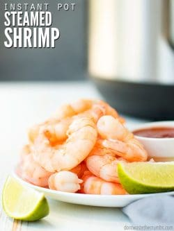Learn how to cook shrimp perfectly every time, from raw or frozen, using the Instant Pot! Faster than an oven & you can cook with the shell for shrimp cocktail! :: DontWastetheCrumbs.com