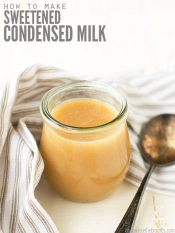 Looking for a substitute for sweetened condensed milk? Try this homemade recipe with 7 different sweetener options! An easy DIY that you can make ahead for the holidays. :: DontWastetheCrumbs.com