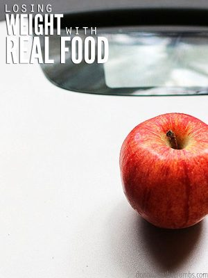 """Losing weight with real food isn't complicated. These 4 reasons explain why real food supports healthy weight loss over the typical """"diet"""" food on the market. :: DontWastetheCrumbs.com"""