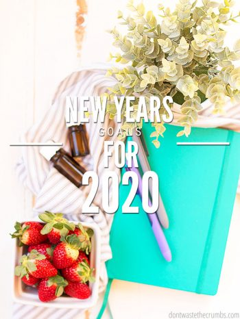 Here are my goals for the New Year 2020 with exciting plans for recipes, meal planning, grocery budgeting and natural living! ::dontwastethecrumbs