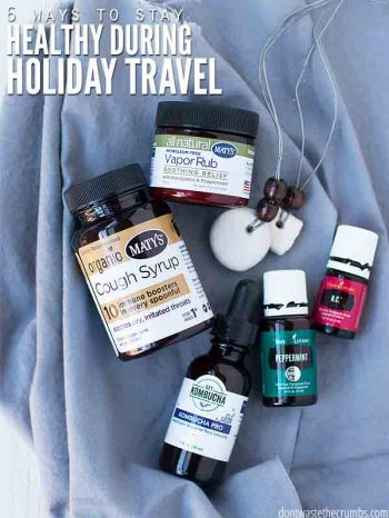We pack two main items to stay healthy during holiday travel, essential oils & natural medicines, and use these other home remedies to stay healthy! :: DontWastetheCrumbs.com
