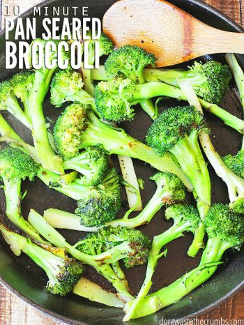 This recipe for pan-roasted broccoli is easy to make & ready in just 10 minutes! You can use this method for other veggies like carrots & cauliflower too! :: DontWastetheCrumbs.com