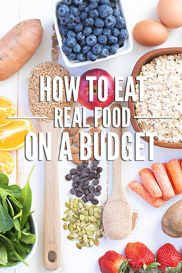 Eating Real Food on a Budget isn't hard but it does take work! Use this guide to learn how to take your next step toward healthier living!