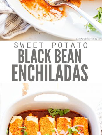 Try this delicious recipe for roasted Sweet Potato Black Bean Enchiladas. It's healthy, vegan-friendly and always a family favorite! Top with cilantro, diced avocado, diced tomatoes and our homemade lime crema! #healthy #vegan #bake #casserole #avocadolimecrema #dontwastethecrumbs