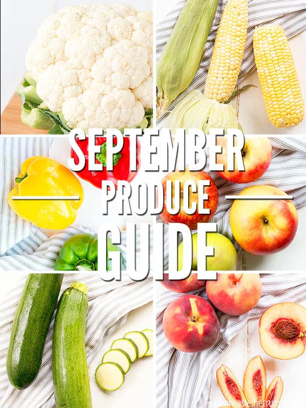 Here's your September seasonal produce guide! Check out the best in season fruits and vegetables to buy at the Farmer's Markets and grocery stores. Use with your September Meal Plan for quick dinners this month!