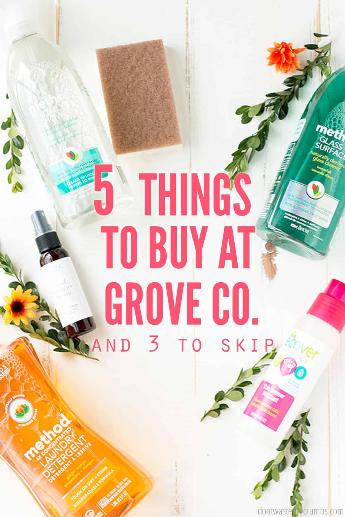 """Featured are 6 products that can be purchased from Grove Collaborative. Glass cleaner, laundry detergent, all-purpose cleaner, a walnut sponge and a sanitizing spray! The text overlay reads, """"5 Things to Buy at Grove Co. And 3 to skip."""""""